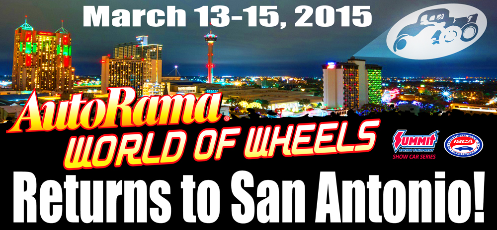 AutoRama World of Wheels Returns to San Antonio, TX on March 13-15, 2015!