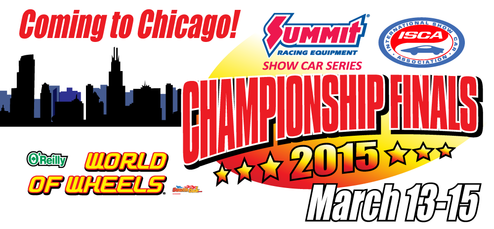 2015 Summit Racing Equipment Show Car Series ISCA Championship Finals moves to Chicago!