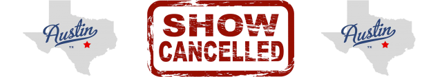 Show_Cancelled_Austin_TX